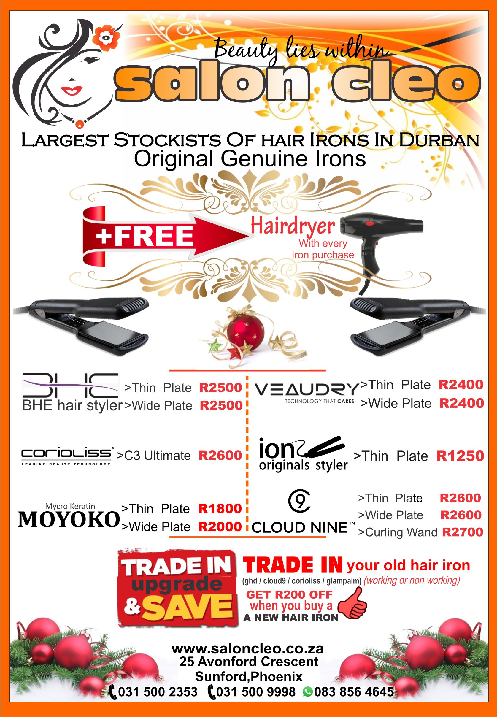 salon cleo christmas hair irons specials ghd cloudnine bhe corioliss glampalm  moyoko veaudry hair irons on christmas specials 0315009998 salon cleo  ghd cloud 9 bhe coriolliss veaudry hair iron stylers ion orginal hair iron straighteners salon cleo phoenix 0315002353 ghd hair straighteners bhe styers veaudry hair iron corioliss hair irons veaudry irons salon cleo phoenix veaudry salon cleo durban 0315009998